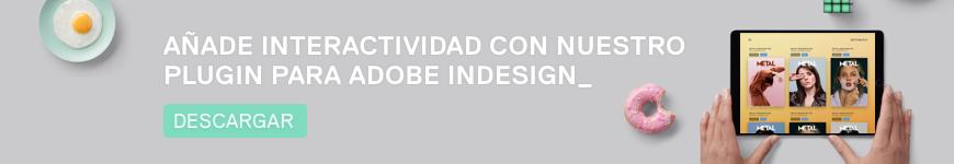 Descarga tu plugin para Adobe InDesign y disfruta de toda la interactividad que Buttonpublish te ofrece a tu alcance y el de tu publicación